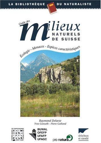 9782603010839: Guide des milieux naturels de Suisse. Ecologie, menaces, espèces caractéristiques