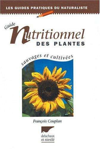 9782603011010: Guide nutritionnel des plantes : Sauvages et cultivées (Guides pratiques naturaliste)