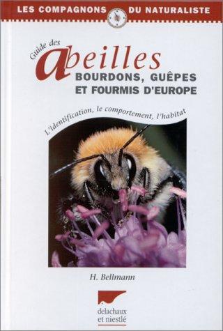 9782603011317: Guide des abeilles, bourdons, guêpes et fourmis d'Europe : L'identification, le comportement, l'habitat