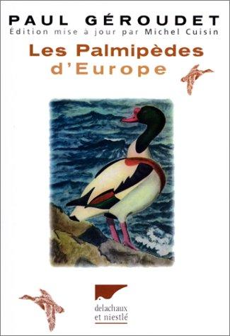 Les palmipèdes d'Europe / Paul Géraudet ;-- planches--de Robert Hainard,--...
