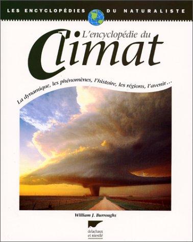 9782603012086: L'Encyclop�die du Climat : La Dynamique, les ph�nom�nes, l'histoire, les r�gions, l'avenir