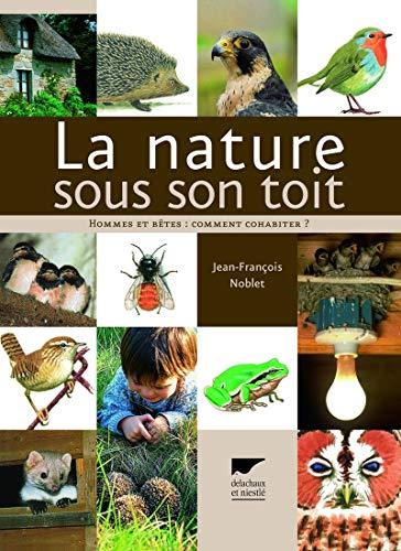 """""""la nature sous son toit ; hommes et bêtes : comment cohabiter ?"""": Jean-François ..."""