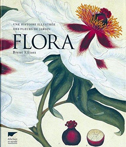 Flora : Une histoire illustrée des fleurs: Brent Elliott