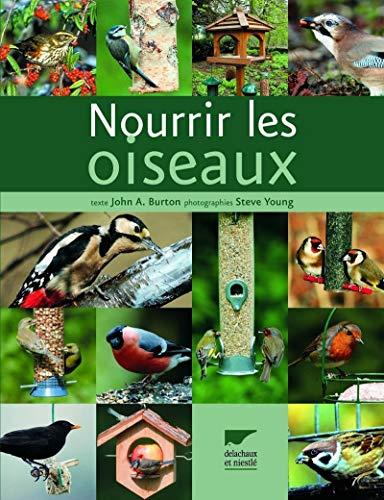 Nourrir les oiseaux (French Edition): John Burton