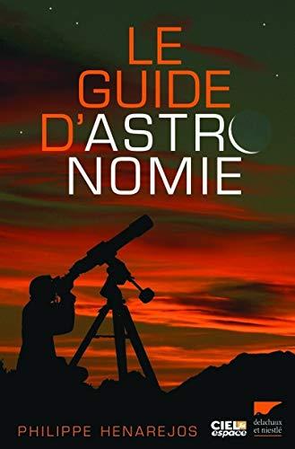 Le guide d'astronomie (French Edition): Jean-Luc Dauvergne
