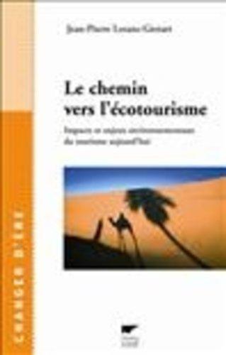 Le chemin vers l'écotourisme : Impacts et: Lozato-Giotart, Jean-Pierre