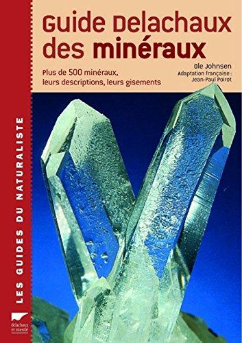 9782603013922: Guide Delachaux des minéraux : Plus de 500 minéraux, leurs descriptions, leurs gisements (Les guides du naturaliste)