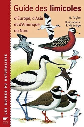 Guide des limicoles : D'Europe, d'Asie et: Don-W Taylor