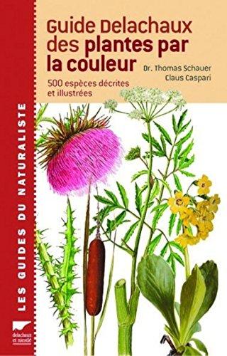 9782603014097: Guide Delachaux des plantes par la couleur : 1150 Fleurs, graminées, arbres et arbustes