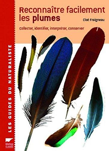 9782603014332: Reconnaître facilement les plumes : Collecter, Identifier, Interpréter, Conserver