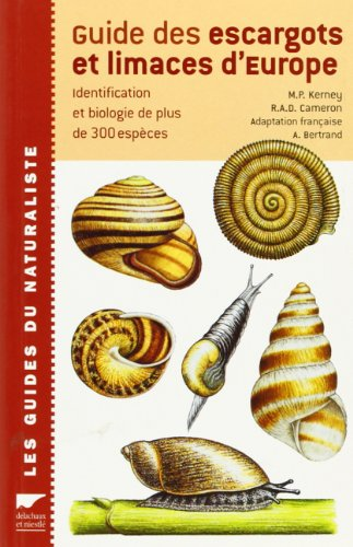 GUIDE DES ESCARGOTS ET LIMACES D'EUROPE. Identification: KERNEY, M. P.
