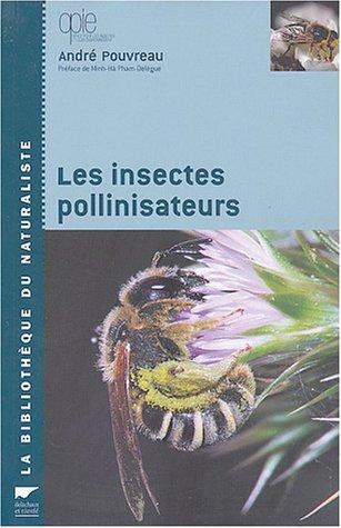 9782603014745: Les insectes pollinisateurs: 1 (La bibliothèque du naturaliste)
