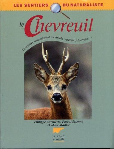 9782603014943: Le Chevreuil : Description, comportement, vie sociale, expansion, observation...