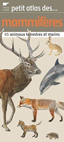 9782603015186: Petit atlas des mammifères : 45 Animaux terrestres et marins