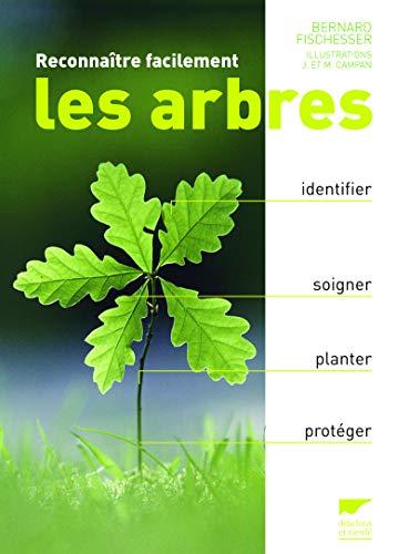 Reconnaître facilement les arbres (French Edition): Bernard Fischesser