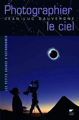 Photographier le ciel: Dauvergne, Jean-Luc