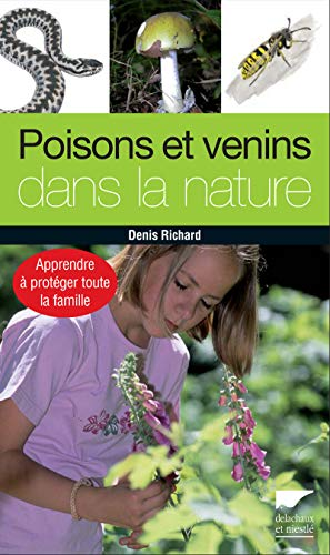 Poisons et venins dans la nature: Richard, Denis