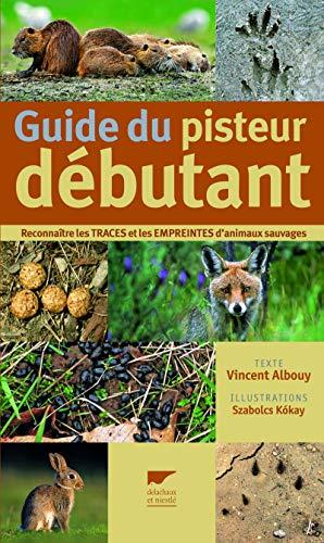 Guide du pisteur débutant: Albouy, Vincent