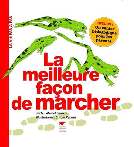 La meilleure façon de marcher - Michel Larrieu