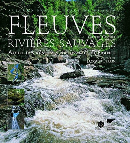 Fleuves et rivières sauvages: Cochet, Gilbert