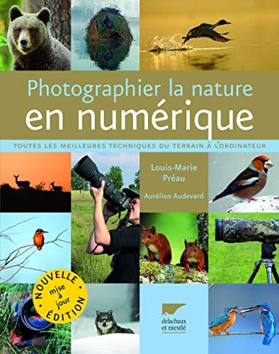 Photographier la nature en numérique (French Edition): Aurélien Audevard