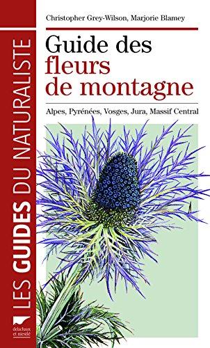 9782603016480: Guide des fleurs de montagne : Alpes, Pyrénées, Vosges, Jura, Massif central