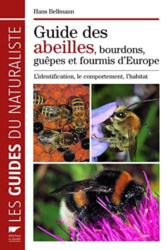 9782603016510: Guide des abeilles, bourdons, guêpes et fourmis d'Europe : L'identification, le comportement, l'habitat