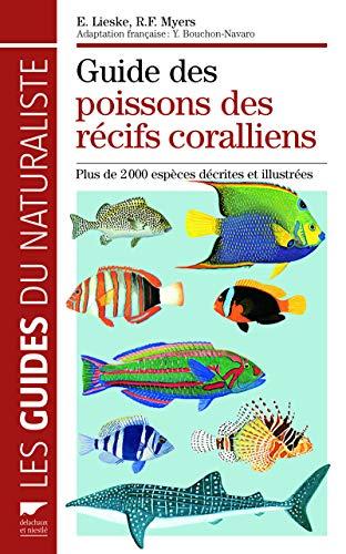 Guide des poissons des récifs coralliens (Monde aquatique et poissons) (French Edition) - Lieske, Ewald; Myers, Robert F.