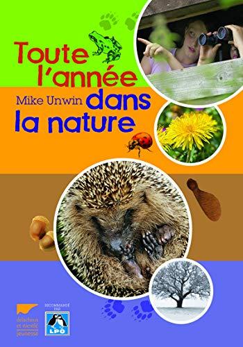TOUTE L ANNEE DANS LA NATURE: UNWIN MIKE