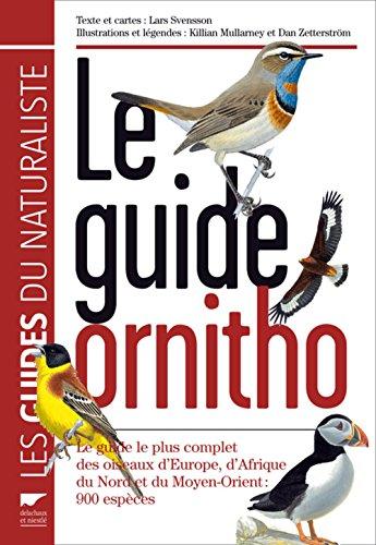 9782603016954: Le guide Ornitho : Le guide le plus complet des oiseaux d'Europe, d'Afrique du Nord et du Moyen-Orient : 900 espèces (Les guides du naturaliste)