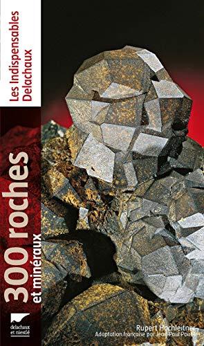 300 roches et minéraux: Hochleitner, Rupert