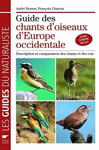9782603017036: Guide des chants d'oiseaux d'Europe Occidentale : Description et comparaison des chants et des cris