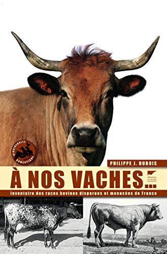 A nos vaches... (French Edition): Dubois Phillippe J.