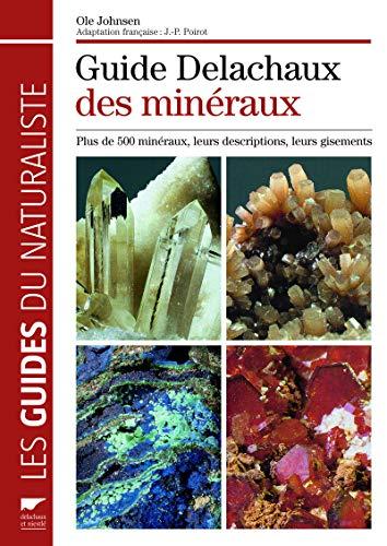 9782603017289: Guide Delachaux des min�raux : Plus de 500 min�raux, leurs descriptions, leurs gisements
