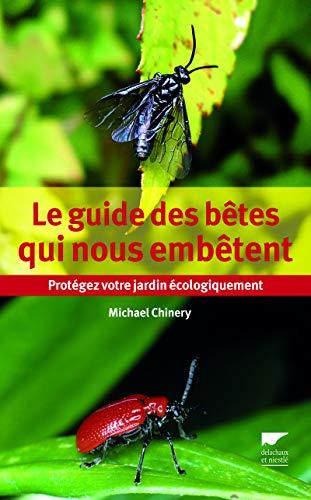 Le guide des bêtes qui nous embêtent (French Edition): Michael Chinery