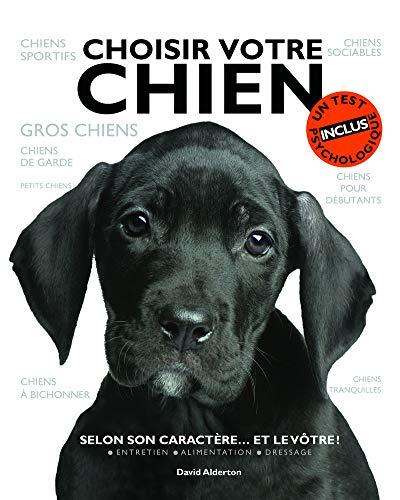 9782603017548: Choisir votre chien : Selon son caract�re... et le v�tre !