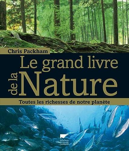 """""""le grand livre de la nature ; toutes les richesses de notre planète"""": Chris ..."""