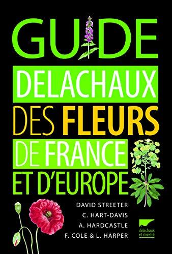 Guide Delachaux des fleurs de France et d'Europe (French Edition): Collectif