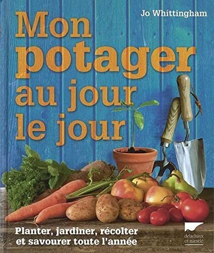 MON POTAGER AU JOUR LE JOUR PLANTER JARD: WHITTINGHAM JO