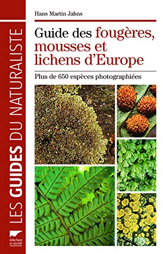 9782603018156: Guide des foug�res, mousses et lichens d'Europe : Plus de 650 esp�ces photographi�es