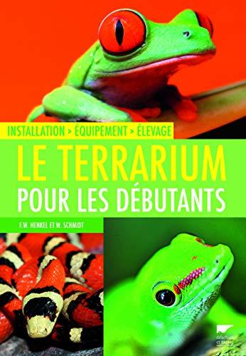 9782603018484: Le Terrarium pour les d�butants : Installation, Equipement, Elevage