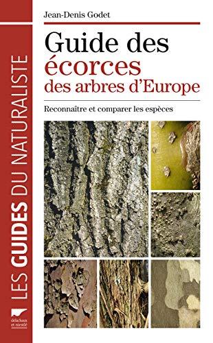 Guide des écorces des arbres d'Europe : Reconnaître et comparer les ...