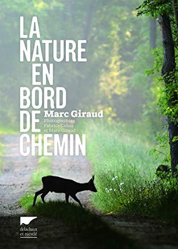 La nature en bord de chemin: Marc Giraud