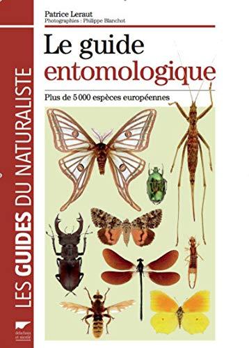 9782603019085: Le guide entomologique : Plus de 5000 espèces européennes (Les guides du naturaliste)