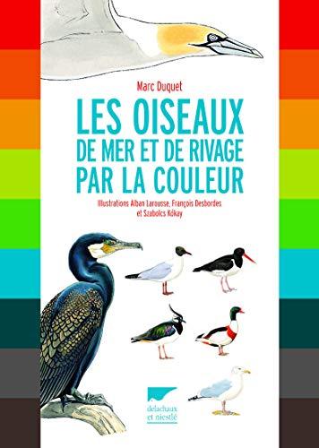 Oiseaux de mer et de rivage par la couleur: Duquet, Marc