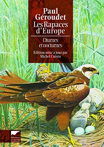 Rapaces d'Europe (Les) [nouvelle édition]: Géroudet, Paul