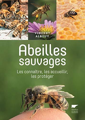 Abeilles sauvages: Albouy, Vincent
