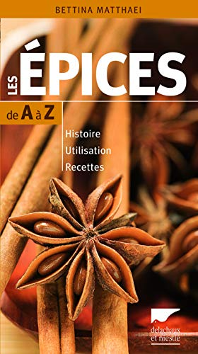 Guide des épices de A à Z: Matthaei, Bettina
