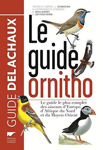 9782603020104: Le guide ornitho : Le guide le plus complet des oiseaux d'Europe, d'Afrique du Nord et du Moyen-Orient : 900 espèces (Guide Delachaux)