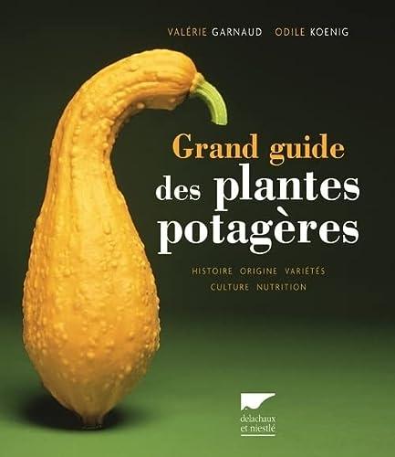 Grand guide des plantes potagères (Le): Garnaud, Valérie